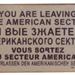 """You Are Leaving the American Sector"" Metal Sign"