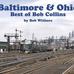 Baltimore & Ohio - Best of Bob Collins