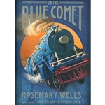 On the Blue Comet by Rosemary Wells -- Ages 10 and up